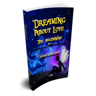 Buy now 2018 edition of the book Dreaming About Love Volume 1 Author Sorin Robert Baicu Isbn 9781912590018 published by Bloo Ink Publishing Limited Tel 00447535611033