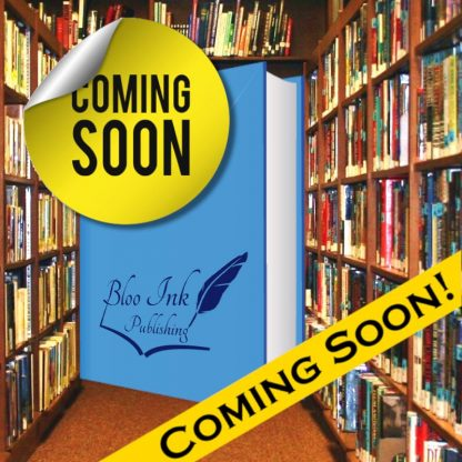 Upcoming Books published by Bloo Ink Publishing Authors Pre-order it today at tel 00447535611033